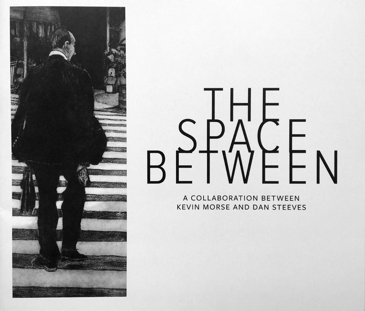 The Space Between — a collaboration between Kevin Morse and Dan Steeves (catalogue cover)